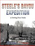 Steele's Bayou Expedition, a Driving Tour Guide, David Dumas, 1477274421
