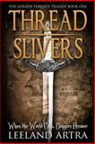 Thread Slivers, Leeland Artra, 1492714429