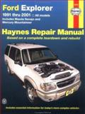 Haynes Ford Explorer 1991 Thru 2001 : Mazda Navajo and Mercury Mountaineer Automotive Repair Manual, Storer, Jay and Haynes, John Harold, 1563924420