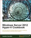 Windows Server 2012 Hyper-V Cookbook, Leandro Carvalho, 1849684421