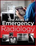 Atlas of Emergency Radiology, Block, Jake and Jordanov, Martin, 0071744428