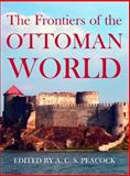 The Frontiers of the Ottoman World, , 0197264425