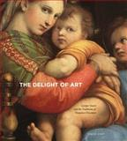The Delight of Art : Giorgio Vasari and the Traditions of Humanist Discourse, Cast, David, 0271034424