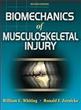 Biomechanics of Musculoskeletal Injury, Whiting, William and Zernicke, Ronald, 0736054421