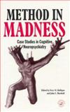 Method in Madness : Case Studies in Cognitive Neuropsychiatry, , 0863774423
