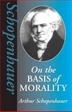 On the Basis of Morality, Schopenhauer, Arthur, 0872204421