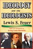 Ideology and the Ideologists, Feuer, Lewis S., 1412814421