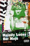 Melody Loses Her Mojo, Saha, Keith, 147252442X