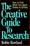The Creative Guide to Research, Robin Rowland, 1564144429