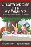 What's Wrong with My Family? and How to Live Your Best Life Anyway, Malone and Susan Mary Malone, 1928704425