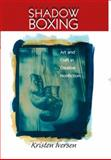 Shadow Boxing : Art and Craft in Creative Nonfiction, Iversen, Kristen Dena, 0130994421