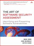 The Art of Software Security Assessment : Identifying and Preventing Software Vulnerabilities, Dowd, Mark and McDonald, John, 0321444426