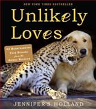 Unlikely Loves, Jennifer S. Holland, 0761174427