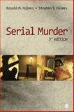 Serial Murder, Holmes, Stephen T. and Holmes, Ronald M., 1412974429
