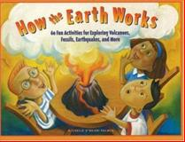 How the Earth Works, Michelle O'Brien-Palmer, 1556524420