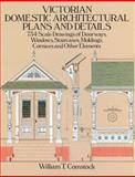 Victorian Domestic Architectural Plans and Details, William T. Comstock, 0486254429