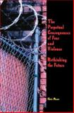 The Perpetual Consequences of Fear and Violence 9780944624425