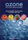 Ozone in Food Processing, Tiwari, Brijesh K. and Cullen, P. J., 1444334425