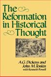 The Reformation of Historical Thought, A. G. Dickens and Kenneth Powell, 1583484426