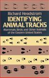 Identifying Animal Tracks, Richard Headstrom, 0486244423