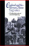 England and the German Hanse, 1157-1611 : A Study of Their Trade and Commercial Diplomacy, Lloyd, T. H., 0521404428