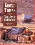 Ghost Towns of Northern California, Philip Varney, 0896584429