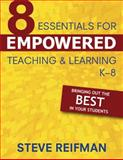 Eight Essentials for Empowered Teaching and Learning, K-8 : Bringing Out the Best in Your Students, , 1412954428