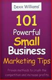 101 Powerful Small Business Marketing Tips, Dexx Williams, 1450574424