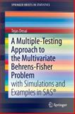 A Multiple-Testing Approach to the Multivariate Behrens-Fisher Problem : With Simulations and Examples in SAS®, Desai, Tejas, 1461464420