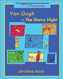 Van Gogh and the Starry Night, Christina Kara, 1480274429