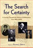 The Search for Certaint : A Journey Through the History of Mathematics, 1800-2000, Mathematics, 0486474429