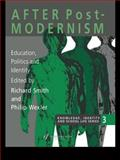 After Postmodernism : Education, Politics, and Identity, Richard Smith, Philip Wexler, 075070442X