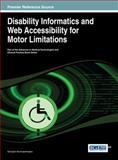 Disability Informatics and Web Accessibility for Motor Limitations, Georgios Kouroupetroglou, 1466644427