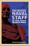 The British Naval Staff in the First World War, Black, Nicholas, 1843834421