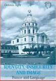 Identity, Insecurity and Image : France and Language, Ager, Dennis Ernest, 1853594423