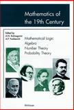 Mathematics of the 19th Century : Mathematical Logic - Algebra - Number Theory - Probability Theory, , 3764364424