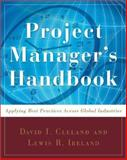 Project Manager's Handbook : Applying Best Practices Across Global Industries, Ireland, Lewis R. and Cleland, David I., 0071484426