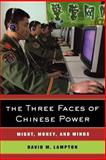 The Three Faces of Chinese Power : Might, Money, and Minds, Lampton, David M., 0520254422