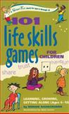 101 Life Skills Games for Children, Bernie Badegruber, 0897934423