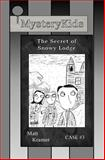 MysteryKids: the Secret of Snowy Lodge, Matt Kramer, 1494424428