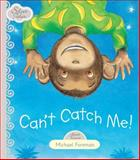 Can't Catch Me!, Michael Foreman, 1743524420