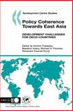 Policy Coherence Towards East Asia : Development Challenges for OECD Countries, Fukasaku, Kiichiro and Kawai, Masahiro, 926401442X