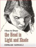 How to Draw the Head in Light and Shade, Edward Renggli, 0486454428