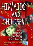 HIV/AIDS and Children in English Speaking Caribbean, Dicks, Barbara A., 0789014424