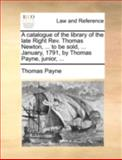 A Catalogue of the Library of the Late Right Rev Thomas Newton, to Be Sold, January, 1791, by Thomas Payne, Junior, Thomas Payne, 1170514421