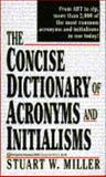 The Concise Dictionary of Acronyms and Initialisms, Stuart W. Miller, 0345384431