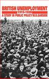 British Unemployment, 1919-1939 : A Study in Public Policy, Garside, W. R., 0521364434