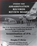 Inside the Assassination Records Review Board, Volume IV (4 Of 5), Douglas P. Horne, 0984314431