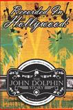 Recorded in Hollywood: the John Dolphin Story, Jamelle Dolphin, 1463784430