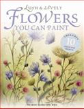 Lush and Lively Flowers You Can Paint, Sharon Hamilton, 1581804431